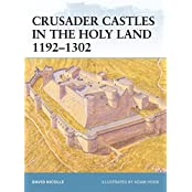 Crusader Castles in the Holy Land 1192-1302 (Fortress, Band 32)
