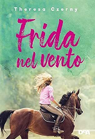 Frida nel vento eBook: Czerny, Theresa, Carbone, Anna: Amazon.it ...