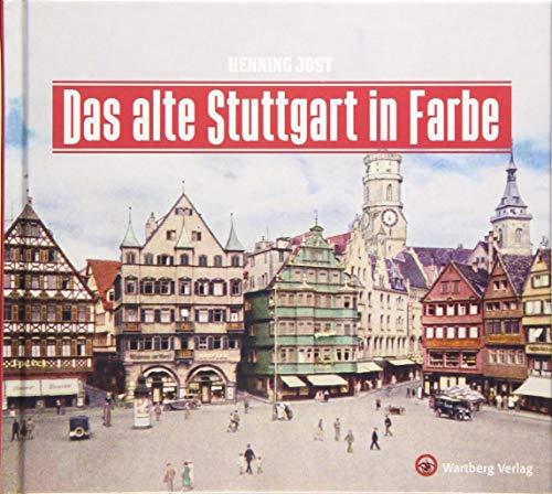 Das alte Stuttgart in Farbe (Historischer Bildband)