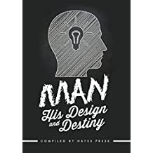 Man: His Design And Destiny (English Edition)