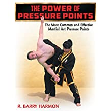 The Power of Pressure Points: The Most Common and Effective Martial Art Pressure Points (English Edition)