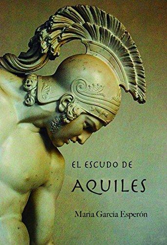 El escudo de Aquiles (Spanish Edition)