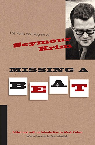 Missing a Beat: The Rants and Regrets of Seymour Krim (Judaic Traditions in Literature, Music, and Art)