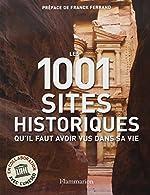 Les 1001 sites historiques qu'il faut avoir vus dans sa vie de Richard Cavendish