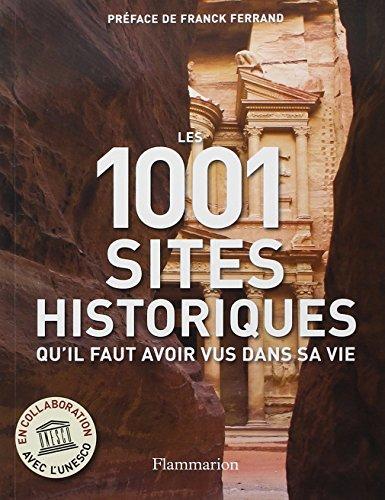 Les 1001 sites historiques qu'il faut avoir vus dans sa vie par Richard Cavendish