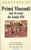 Mémoires de Primi Visconti sur la cour de Louis XIV / 1673 - 1681