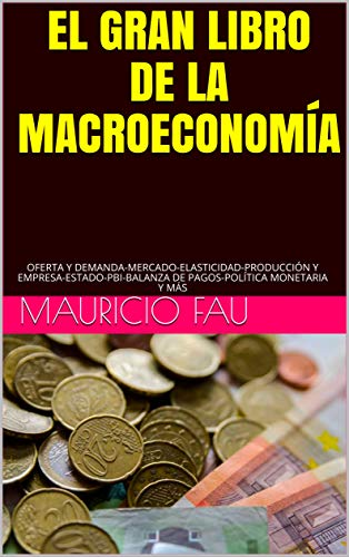 EL GRAN LIBRO DE LA MACROECONOMÍA: OFERTA Y DEMANDA-MERCADO ...