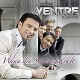 Wenn Die Sehnsucht Ruft by MARCO & BAND VENTRE (2011-07-15)