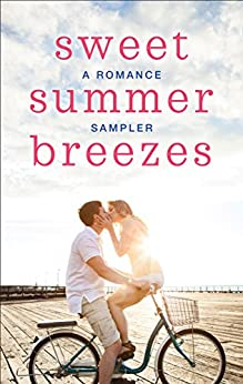 Sweet Summer Breezes: A Romance Sampler: When We Found Home\Fade to Black\Cooper's Charm\The Cottages on Silver Beach\Welcome to Moonlight Harbor\How to ... a Secret\Herons Landing\The Darkest Warrior