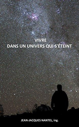 Vivre dans un univers qui s'éteint par Jean-Jacques Nantel