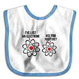 I Lost An Electron Are You Positive Infant Bib Waterproof Bib