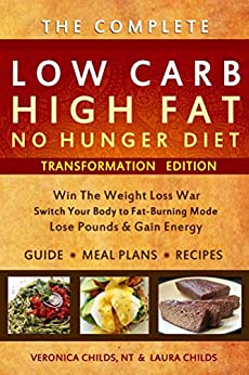 Low Carb High Fat No Hunger Diet & Cookbook: Keto Hybrid For Weight Loss (Ketogenic Book 1) by [Childs, Veronica, Childs, Laura]