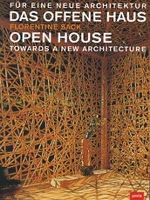 Und In Japan Menschen Häuser (Das offene Haus - Open House: Für eine neue Architektur - Towards a New Architecture: Freedom in Architecture)