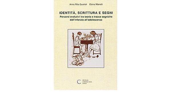 Identita Scritture E Segni Amazon It Guaitoli Anna Rita Manetti Elena Libri