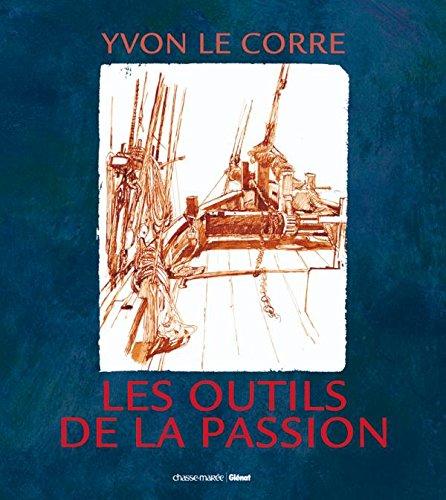 Les outils de la passion: nouvelle édition