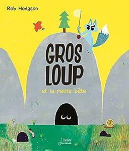 """Afficher """"Gros loup et la petite bête"""""""