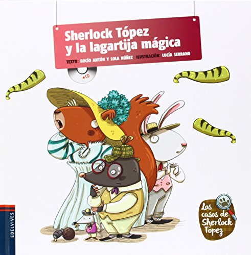 Sherlock Tópez y la lagartija mágica / Sherlock Tópez an the magic lizard