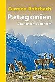 Patagonien: Von Horizont zu Horizont (National Geographic Taschenbuch, Band 40387)