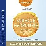 Miracle Morning - Offrez-vous un supplément de vie ! de Hal Elrod