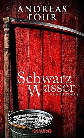 Schwarzwasser: Kriminalroman (Ein Wallner & Kreuthner - Krimi, Band 7)