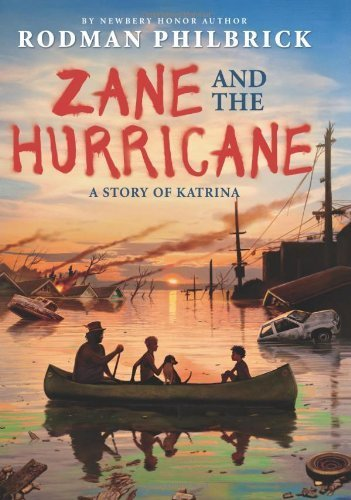 Zane and the Hurricane: A Story of Katrina by Philbrick, Rodman (2014) Hardcover