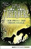 Tigerherz: Der Prinz des Dschungels