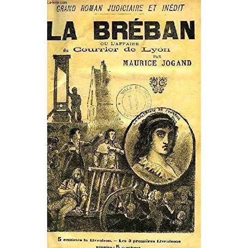LA BREBAN, OU L'AFFAIRE DU COURRIER DE LYON, 2 TOMES