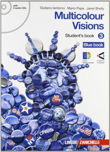 Multicolour visions. Student's book. Con espansione online. Con 2 CD Audio. Per la Scuola media: 3