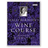 Jancis Robinson's Wine Course: Third Edition