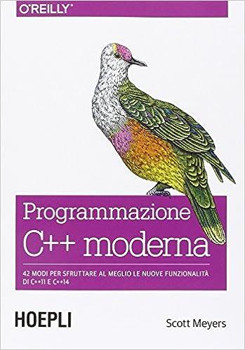 Programmazione C++ moderna. 42 modi per sfruttare al meglio le nuove funzionalità