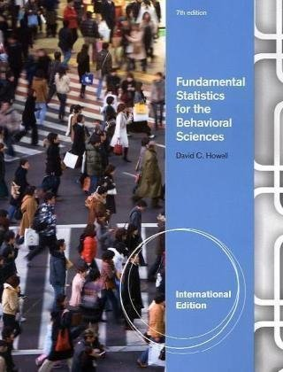 Fundamental Statistics for the Behavioral Sciences, International Edition 7th (seventh) Edition by HOWELL published by Wadworth (2010)