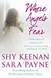 Where Angels Fear: Children Betrayed, Innocence Lost, and How Two Woman Risked Everything to Save Them