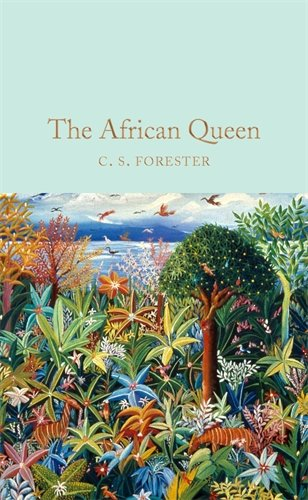 Humphrey Bogart African Queen (The African Queen (Macmillan Collector's Library, Band 92))