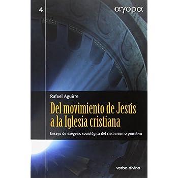 Del movimiento de Jesús a la Iglesia cristiana: Ensayo de exégesis sociológica del cristianismo primitivo