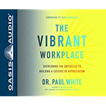 The Vibrant Workplace (Library Edition): Overcoming the Obstacles to Building a Culture of Appreciation