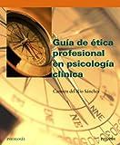 Guía de ética profesional en psicología clínica