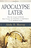 Apocalypse Later: Why the Gospel of Peace Must Trump the Politics of Prophecy in the Middle East