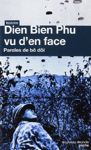Dien Bien Phu vu d'en face : Paroles de bô dôi