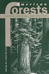 American Forests: Nature, Culture, and Politics (Development of Western Resources (Paperback)) by Char Miller (1997-10-24)