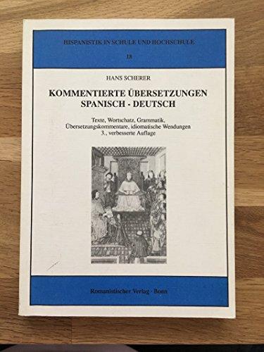 Kommentierte Übersetzungen Spanisch-Deutsch: Texte, Wortschatz, Grammatik, Übersetzungskommentare, idiomatische Wendungen