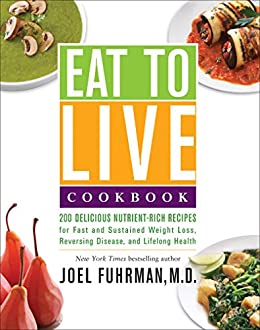Eat to live cookbook 200 delicious nutrient rich recipes for fast eat to live cookbook 200 delicious nutrient rich recipes for fast and sustained weight forumfinder Choice Image
