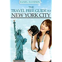 182 Free Things To Do In New York City: The Best Free Museums, Sightseeing Attractions, Events, Music, Galleries, Outdoor Activities, Theatre, Family Fun, ... (Travel Free eGuidebooks) (English Edition)
