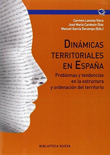 Dinámicas territoriales: Problemas y tendencias en la estructura y ordenación del territorio