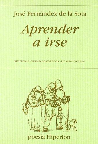 Aprender a irse (Hiperión) por José Fernández de la Sota