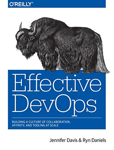 Preisvergleich Produktbild Effective DevOps: Building a Culture of Collaboration,  Affinity,  and Tooling at Scale