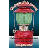 The Secret of the Lantern: A choose-your-path adventure for Catholic kids (English Edition)