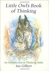 Little Owl's Book Of Thinking (Independent Thinking) by Ian Gilbert (2004-11-02)