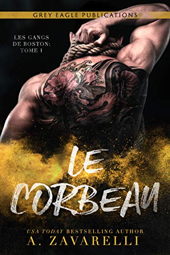 Le Corbeau (Les Gangs de Boston t. 1) par  Grey Eagle Publications