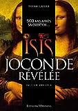 Isis, la Joconde révélée - 500 ans après sa création.