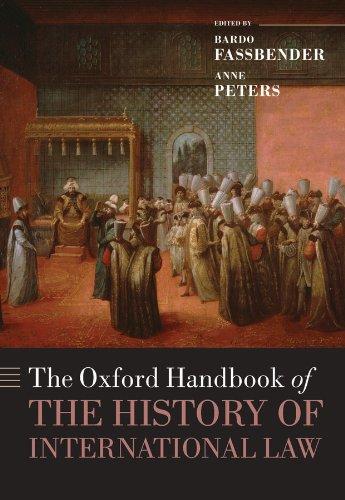 The Oxford Handbook of the History of International Law (Oxford Handbooks) (English Edition)